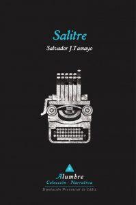 """""""Salitre"""" es el primer libro de Salvador J. Tamayo"""